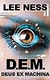 D.E.M.: Deus Ex Machina