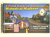 A Field Guide to Oklahoma's Historical Markers, Bruce E. Joseph and Bob Burke, 0941498735