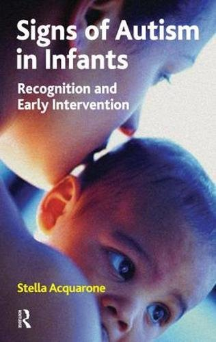 Signs of Autism in Infants: Recognition and Early Intervention
