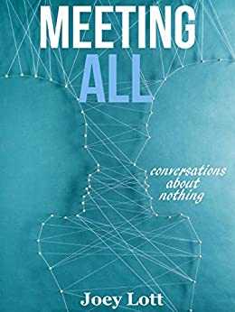 Meeting All: Conversations About Nothing by [Lott, Joey]