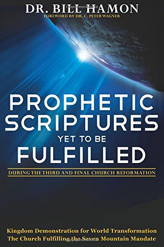Prophetic Scriptures Yet to Be Fulfilled: During the 3rd and Final Reformation pdf