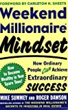 Weekend Millionaire Mindset: How Ordinary People Can Achieve Extraordinary Success