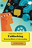 Unblocking: Removing Blocks to Understanding