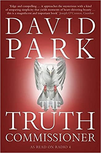 The Truth Commissioner: David Park: 9780747596332: Amazon.com: Books