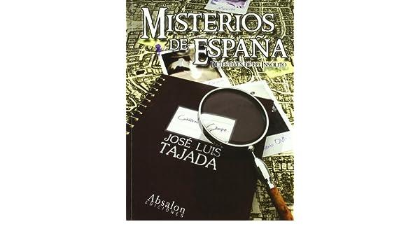 MISTERIOS DE ESPAÑA: Amazon.es: TAJADA,JOSE LUIS: Libros