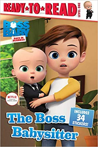 The Boss Babysitter (Boss Baby: Back in Business: Ready to ...