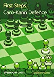 First Steps: Caro-kann Defence (everyman Chess)-Andrew Martin