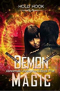 Demon Magic (Abnormals Underground #5) by [Hook, Holly]