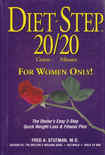 Read Online Diet-Step 20 Grams/20 Minutes For Women Only!: The Doctor's Easy 2-Step Quick Weight Loss & Fitness Plan pdf epub