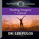 Healing Imagery for Cancer | Dr. Lee Pulos