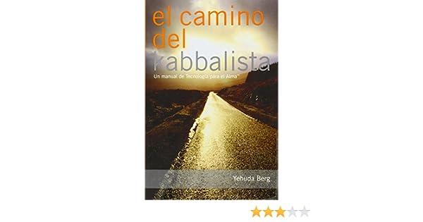 El Camino Del Kabbalista The Way Of The Kabbalist Un Manual Del