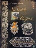 La Dentelle de Bayeux by Mick Fouriscot (1999-12-01)