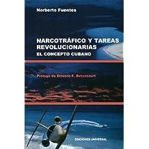 Narcotrafico y Tareas Revolucionarias El Concepto Cubano