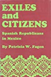 Exiles and Citizens, Patricia W. Fagen, 0292720025