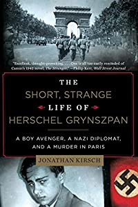 The Short, Strange Life of Herschel Grynszpan: A Boy Avenger, a Nazi Diplomat, and a Murder in Paris by Liveright