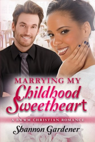 Books : Marrying My Childhood Sweetheart: A BWWM Christian Romance