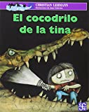 img - for El cocodrilo de la tina (Spanish Edition) book / textbook / text book