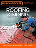 Black & Decker The Complete Guide to Roofing & Siding: Updated 3rd Edition - Choose, Install & Maintain Roofing & Siding Materials (Black & Decker Complete Guide)