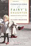 Confessions of a Fairy's Daughter, Alison Wearing, 034580757X