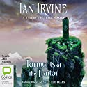 Torments of the Traitor: The Song of the Tears Audiobook by Ian Irvine Narrated by Jack Hawkins