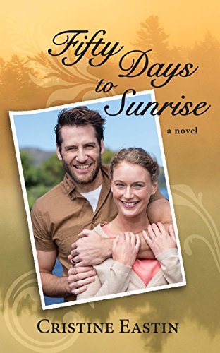 Fifty Days to Sunrise by [Eastin, Cristine]