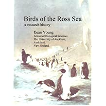 Birds of the Ross Sea: A Research History