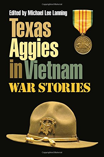 (Texas Aggies in Vietnam: War Stories (Williams-Ford Texas A&M University Military History Series))