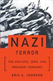 The Nazi Terror: The Gestapo, Jews and Ordinary Germans