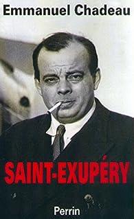 Saint-Exupéry par Emmanuel Chadeau
