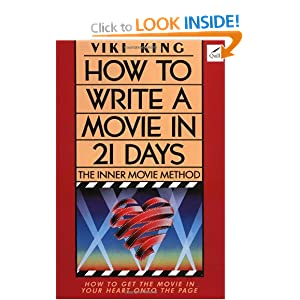 How to Write a Movie in 21 Days: The Inner Movie Method Viki King