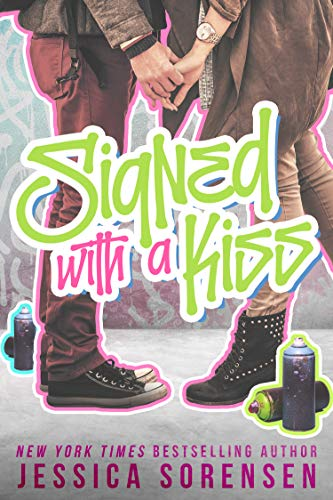(Signed with a Kiss (Signed with a Kiss Series Book 1))