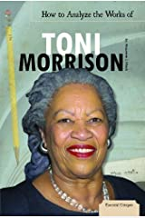 How to Analyze the Works of Toni Morrison (Essential Critiques) by Maurene J. Hinds (2012-08-03) Library Binding
