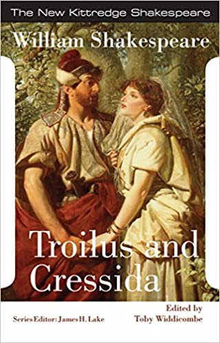 troilus and cressida new kittredge shakespeare