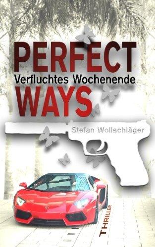 Perfect Ways: Verfluchtes Wochenende (The Couple) (Volume 2)  [Wollschlager, Stefan] (Tapa Blanda)