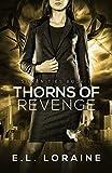 Thorns of Revenge: a Silken Ties Novel