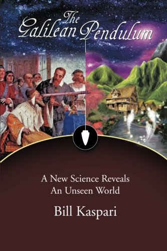 The Galilean Pendulum: A New Science Reveals An Unseen World PDF