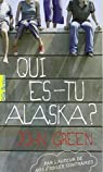Qui es-tu Alaska ? par Green