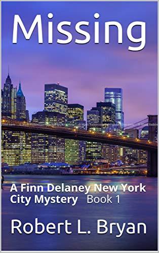 Missing: A Finn Delaney New York City Mystery Book 1 by [Bryan, Robert L.]