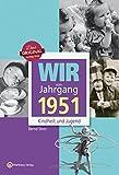 Wir vom Jahrgang 1951 - Kindheit und Jugend (Jahrgangsbände)