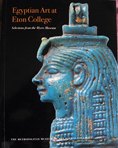 Egyptian Art at Eton College : Selections from the Myers Museum