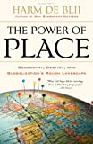 The Power of Place, Harm de Blij, 0199754322