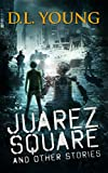 Free eBook - Juarez Square and Other Stories
