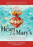 img - for A Heart Like Mary's: 31 Daily Meditations to Help You Live and Love As She Does book / textbook / text book