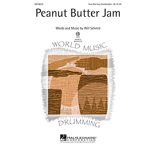 (Hal Leonard Peanut Butter Jam 4 Part Any Combination composed by Will Schmid)