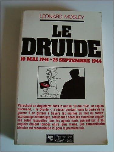 Livres en anglais téléchargement gratuit mp3 Le druide, 10 mai 1941-25 septembre 1944. PDF DJVU B003TY26E2
