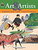 Art and Artists Through the Centuries, Michelle M. McAuliffe and Marsha W. Black, 0743930819