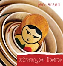 Stranger Here: How Weight-Loss Surgery Transformed My Body and Messed with My Head Audiobook by Jen Larsen Narrated by Dani Cervone