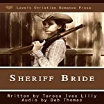 Sheriff Bride | Shelby Anne Lilly,Teresa Ives Lilly