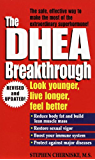 The DHEA Breakthrough: Look Younger, Live Longer, Feel Better