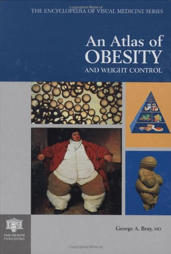 An Atlas of Obesity and Weight Control (Encyclopedia of Visual Medicine Series)